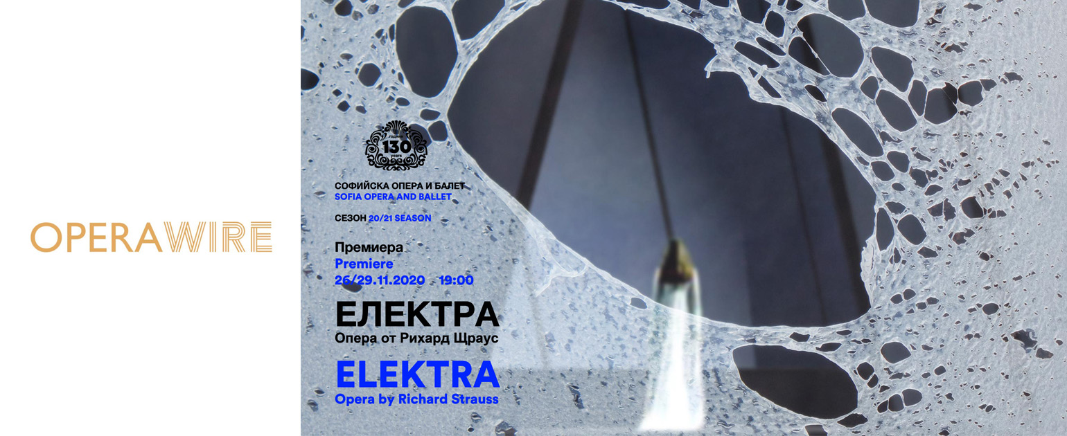 Sofia Opera to Present 'Elektra' For the First Time