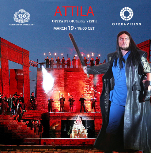"""""""Attila"""" of the Sofia Opera conquered OperaVision"""